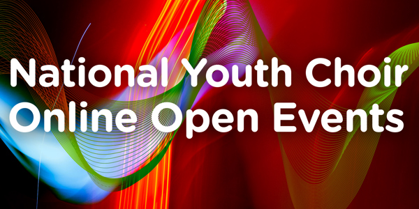 National Youth Choir Online Open Event: Sat 8 May 2021